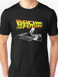 Bach to the future! Unisex T-Shirt
