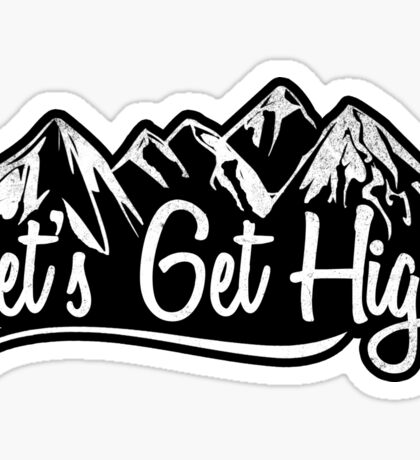 Lets Get High  Sticker
