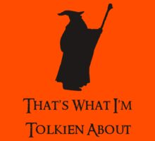 That's What I'm Tolkien About Kids Clothes