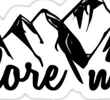 Explore More. Sticker
