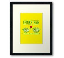 Lettuce Play Framed Print