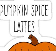 Hatred and Pumpkin Spice Sticker