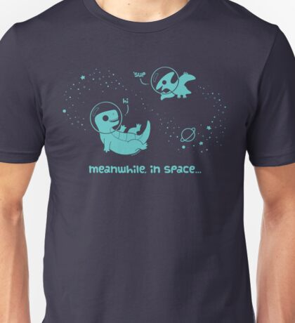 Meanwhile, In Space... Unisex T-Shirt
