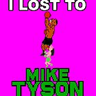 I lost to Mike Tyson by ABOhiccups