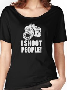 I Shoot People, Funny, Photographer, Camera Photography Women's Relaxed Fit T-Shirt