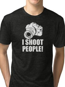 I Shoot People, Funny, Photographer, Camera Photography Tri-blend T-Shirt