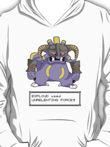 EXPLOUD used UNRELENTING FORCE! T-Shirt