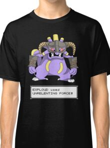 EXPLOUD used UNRELENTING FORCE! Classic T-Shirt