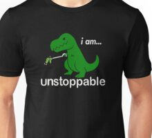 I am unstoppable Unisex T-Shirt