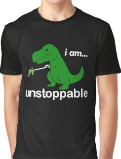 I am unstoppable Graphic T-Shirt