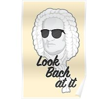 Look Bach at it Poster