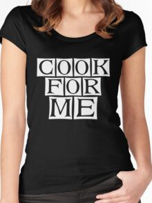 cook for me  Women's Fitted Scoop T-Shirt