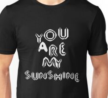 you are my sun Unisex T-Shirt