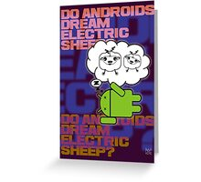 do androids dream electric sheep?  Greeting Card