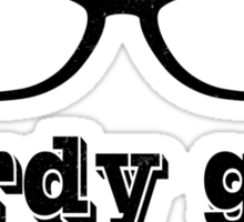 Nerdy Girl - Nerds Rule - Smart Geeky Chic - Geek Culture - Nerd Glasses Sticker