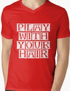 play with you hair  Mens V-Neck T-Shirt