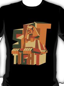 sit tight like a Sphinx T-Shirt