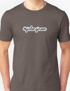 #girlengineer   hashtag Unisex T-Shirt