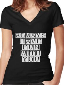 have fun with you Women's Fitted V-Neck T-Shirt