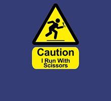 Funny - I Run with Scissors! Unisex T-Shirt