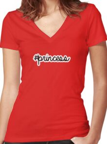 #princess   hashtag Women's Fitted V-Neck T-Shirt