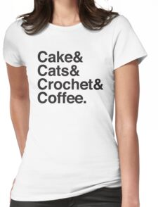 Cake & Cats & Crochet & Coffee Womens Fitted T-Shirt