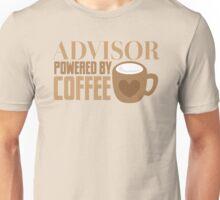 Advisor powered by coffee Unisex T-Shirt