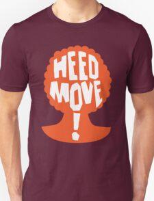 Heed Move! - So I Married an Axe Murderer Unisex T-Shirt