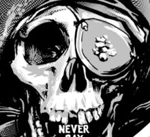 Never Say Die - One Eyed Willie Sticker