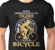 Never Underestimate an ENGINEER with a  Bicycle Unisex T-Shirt