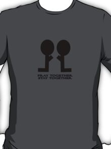 Pray Together Stay Together T-Shirt