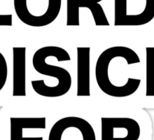 Lord Disick for President Sticker