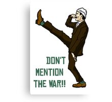 Don't mention the war!! Canvas Print