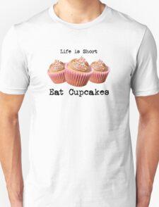 Eat Cupcakes Unisex T-Shirt