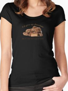 I'd Give Up Chocolate but .... Women's Fitted Scoop T-Shirt