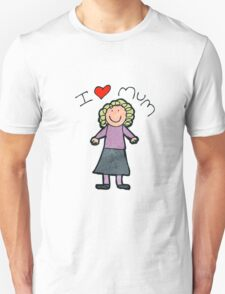 I Love Mum Unisex T-Shirt