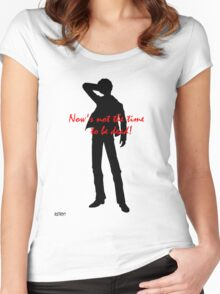 NOW'S NOT THE TIME TO BE DEAD! Women's Fitted Scoop T-Shirt