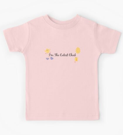 I'm the cutest chick. Kids Tee