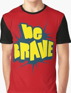 Be Brave Little One - Vintage Pop Culture Inspired T shirt for Men and Women Graphic T-Shirt