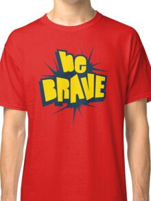 Be Brave Little One - Vintage Pop Culture Inspired T shirt for Men and Women Classic T-Shirt