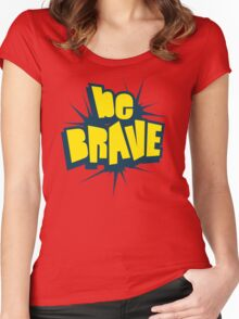 Be Brave Little One - Vintage Pop Culture Inspired T shirt for Men and Women Women's Fitted Scoop T-Shirt