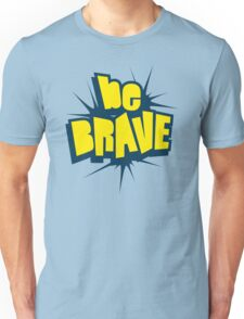 Be Brave Little One - Vintage Pop Culture Inspired T shirt for Men and Women Unisex T-Shirt