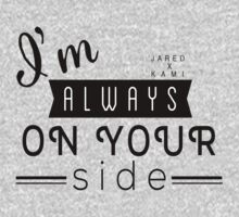 """Unspoken: """"I'm always on your side"""" by dictionaried"""