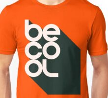 Be Cool - Vintage Retro Rustic Southern Classic Typography Sign Shirt for Men and Women Unisex T-Shirt