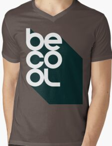 Be Cool - Vintage Retro Rustic Southern Classic Typography Sign Shirt for Men and Women Mens V-Neck T-Shirt