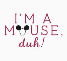 """Mean Girls: """"I'm a mouse, duh!"""" by dictionaried"""