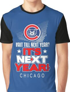 It's Next Year!  Show Your Baseball Pride! Graphic T-Shirt