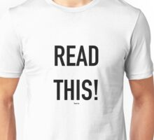 READ THIS! (Thank You) Unisex T-Shirt