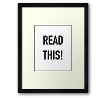 READ THIS! (Thank You) Framed Print