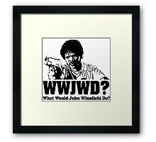 WWJWD What Would Jules Do Framed Print